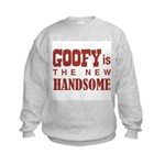 Goofy Is The New Handsome Kids Sweatshirt