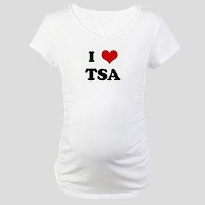 I Love TSA Maternity T-Shirt