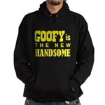 Goofy Is The New Handsome Hoodie (dark)