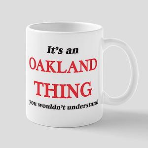 It's an Oakland California thing, you wou Mugs