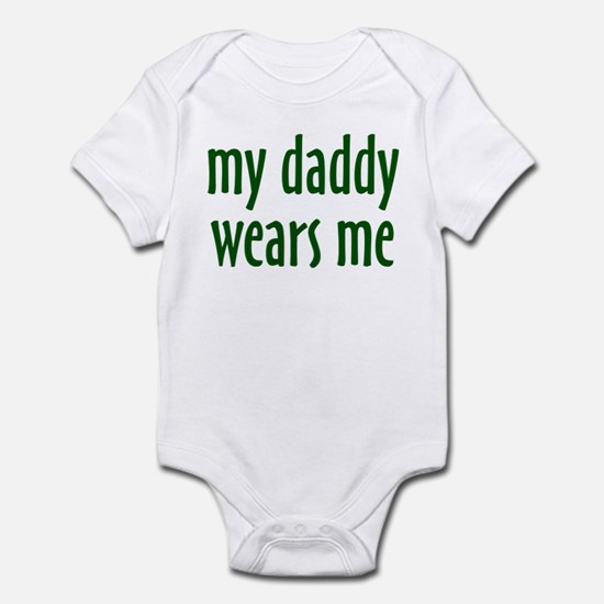 My Daddy Wears Me - Infant Bodysuit