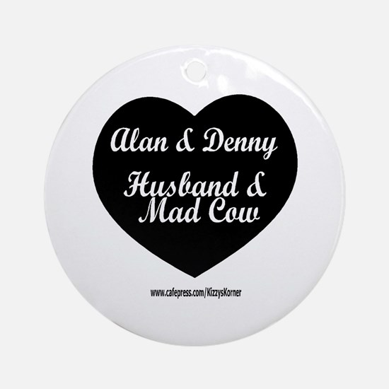 HUSBAND MAD COW 3 Ornament (Round)