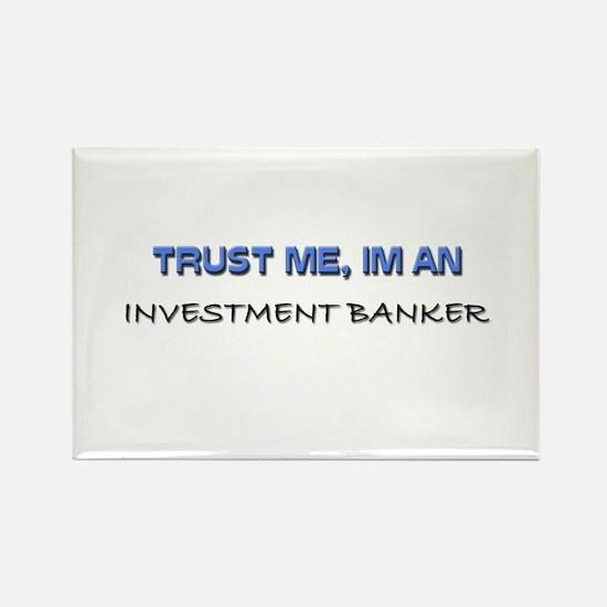 Trust Me I'm an Investment Banker Rectangle Magnet