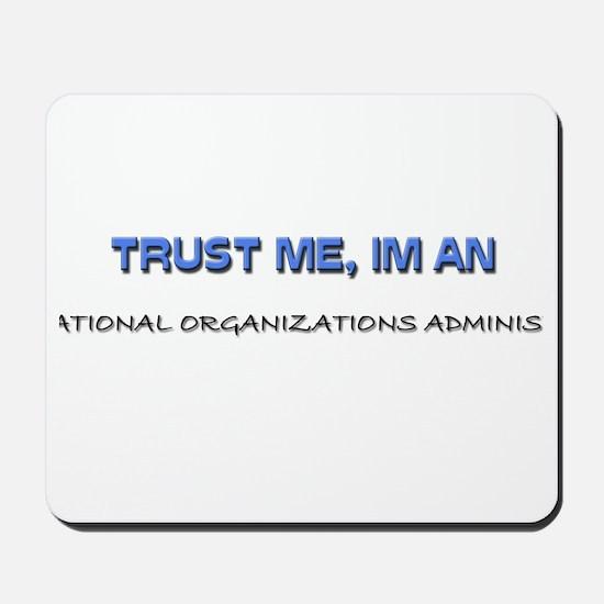Trust Me I'm an International Organizations Admini