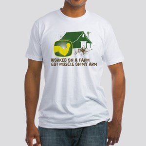 Worked on a farm, got muscle Fitted T-Shirt
