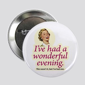 "Wonderful Evening - 2.25"" Button"