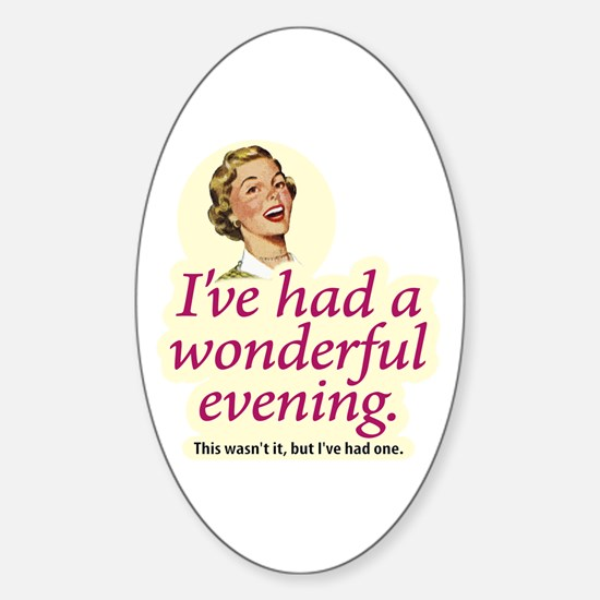 Wonderful Evening - Oval Decal