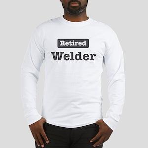 Retired Welder Long Sleeve T-Shirt
