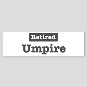 Retired Umpire Bumper Sticker