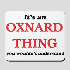 It's an Oxnard California thing, you Mousepad