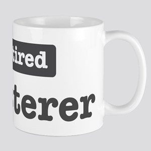 Retired Plasterer Mug