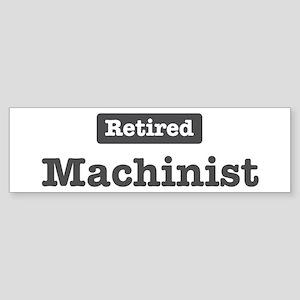 Retired Machinist Bumper Sticker