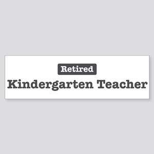 Retired Kindergarten Teacher Bumper Sticker