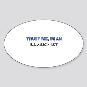 Trust Me I'm an Illusionist Oval Sticker