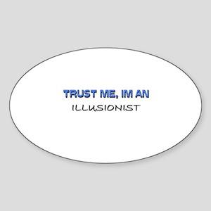 Trust Me I'm an Illusionist Oval Sticker