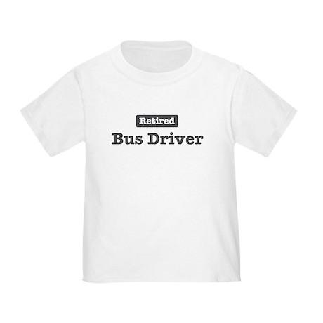 Retired Bus Driver Toddler T-Shirt