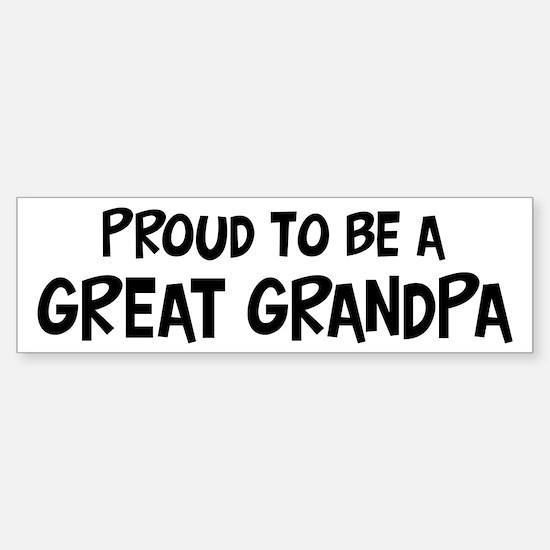 Proud to be Great Grandpa Bumper Bumper Bumper Sticker