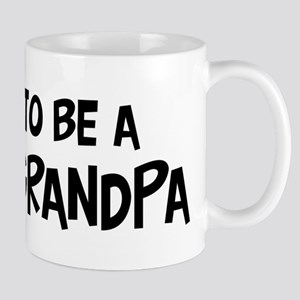 Proud to be Great Grandpa Mug