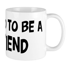 Proud to be Friend Mug