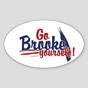 Go brooke yourself - Oval Sticker