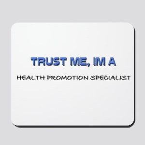 Trust Me I'm a Health Promotion Specialist Mousepa