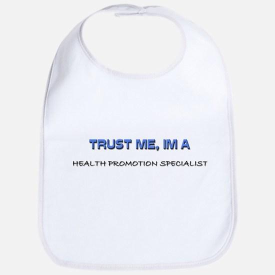 Trust Me I'm a Health Promotion Specialist Bib