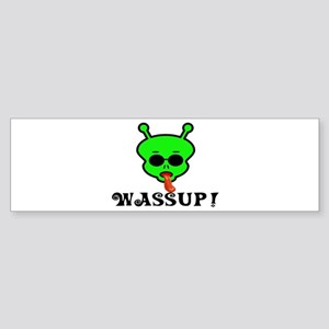 Alien Wassup Bumper Sticker
