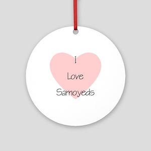 I Love Samoyeds Ornament (Round)
