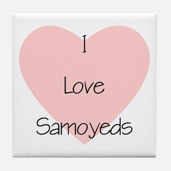I Love Samoyeds Tile Coaster