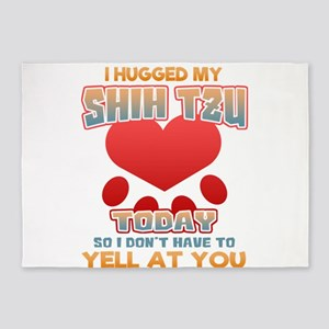 I hugged my Shih Tzu Today so I don 5'x7'Area Rug