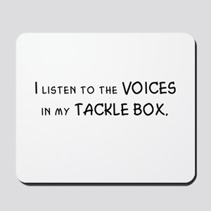 Voices in My Tackle Box Mousepad