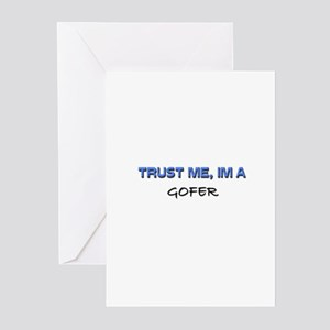 Trust Me I'm a Gofer Greeting Cards (Pk of 10)