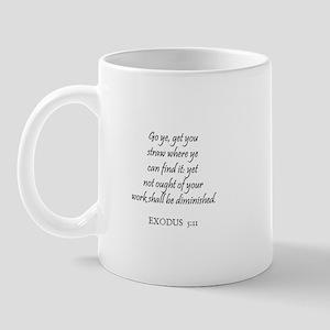 EXODUS  5:11 Mug