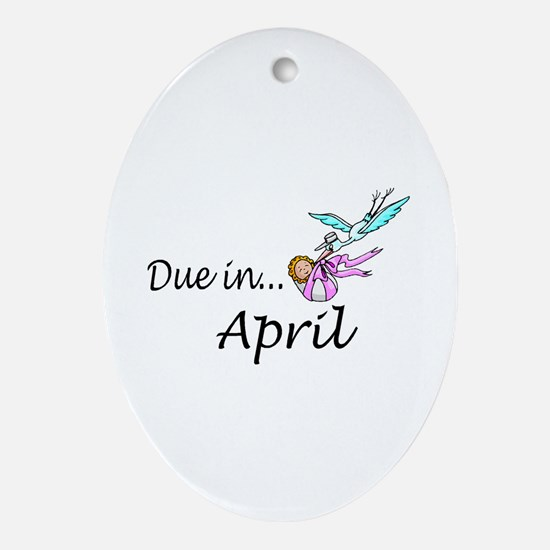 Due In April Oval Ornament