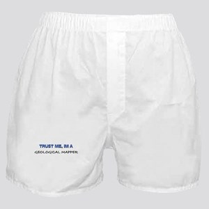 Trust Me I'm a Geological Mapper Boxer Shorts
