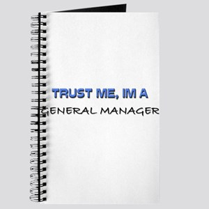 Trust Me I'm a General Manager Journal