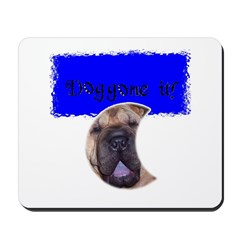 DOG GONE IT! Mousepad