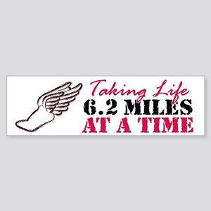 Taking Life 6.2 miles Sticker (Bumper)