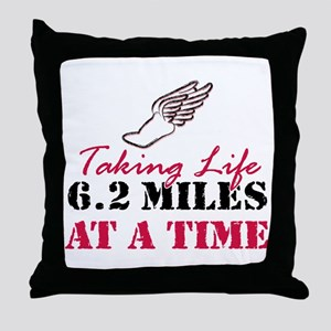 Taking Life 6.2 miles Throw Pillow