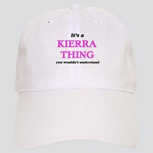 It's a Kierra thing, you wouldn't unde Cap