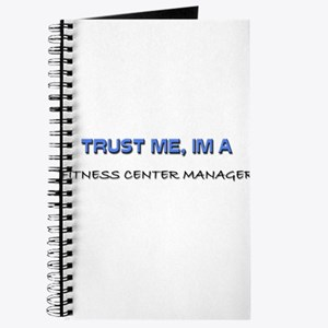 Trust Me I'm a Fitness Center Manager Journal