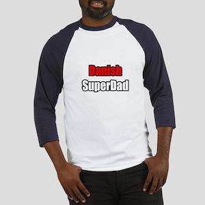 """Danish Super Dad"" Baseball Jersey"