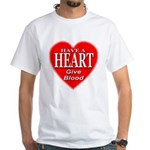 Have A Heart Give Blood White T-Shirt