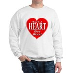 Have A Heart Give Blood Sweatshirt
