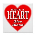 Have A Heart Give Blood Tile Coaster