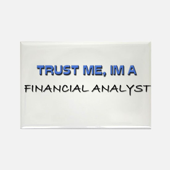 Trust Me I'm a Financial Analyst Rectangle Magnet