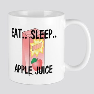 Eat ... Sleep ... APPLE JUICE Mug