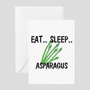 Eat ... Sleep ... ASPARAGUS Greeting Card