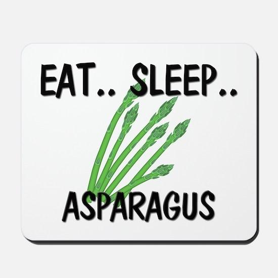 Eat ... Sleep ... ASPARAGUS Mousepad