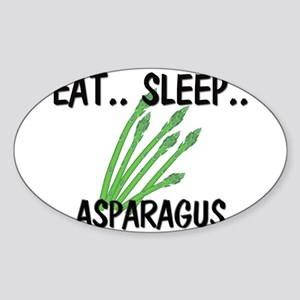 Eat ... Sleep ... ASPARAGUS Oval Sticker